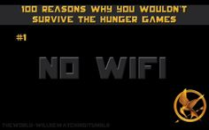 Why You Wouldn't Survive the Hunger Games... REASON #1!!! So true... Haha!