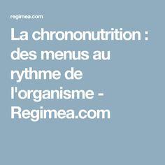 La chrononutrition : des menus au rythme de l'organisme - Regimea.com