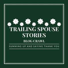Welcome to the very last #TrailingSpouseStories blog crawl. This last time, we all give our final words about the entire trailing spouse journey. November is a month of many anniversaries and impor... Important Dates, November, Journey, Words, Blog, Travel, Life, The Journey, Blogging