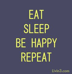 Eat Sleep Be Happy Repeat Positive Quote Poster