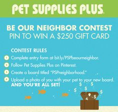 """Get ready, Neighbors! We're rewarding you for being a neighbor in our new Pinterest contest! From now through 9/7 at 11:59 p.m. EST, complete the entry form at this link: petsuppliesplus.c..., create a board called """"PSPneighborhood"""" and pin a photo of you with your pet to be entered to win one of five Pet Supplies Plus gift cards! We can't wait to meet you and your pets! *One entry per person."""