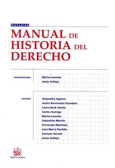 Manual de historia del derecho / Marta Lorente, Jesús Vallejo (coords.) ; Alejandro Agüero ... [et al.]