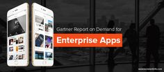 Demand for Enterprise Mobile Apps Will Grow Five Times Against the Development Capacity in 2017: Gartner Report