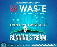 """Do NOT waste Water"" ~ Prophet Muhammad(May Peace be upon him) #Hadith"