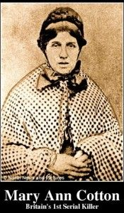 Mary Ann Cotton She was an English woman convicted of murdering her children and believed to have murdered up to 21 people through arsenic poisoning. She was actually one of the most famous killers of all time. She was arrested when the doctor attended one of her victims had kept samples, and they tested positive for arsenic. She was then charged for his murder.