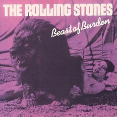 The Rolling Stones - Beast of Burden  one of my all time classic faves!