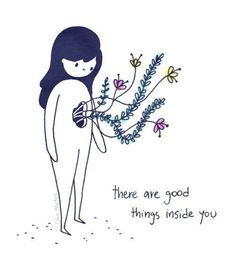 There are good things inside you. Love yourself ♡  positivitynote upliftingyourspirit