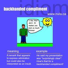 Backhanded compliment.