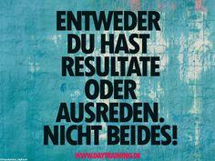Entweder Du hast #Resultate oder #Ausreden. Nicht beides. www.daytraining.de…