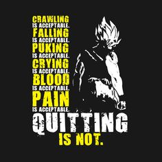 Check out this awesome 'Quitting+Is+Not+Acceptable' design on Goku Quotes, Dark Black, Dc Anime, Dragon Images, Warrior Quotes, Workout Memes, Wallpaper Quotes, Dragon Ball Z, Cardio Diet