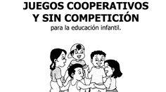Juegos cooperativos para educación infantil es un libro de juegos recopilado por Emilio Arranz Beltrán que pretende darnos herramientas para juegos cooperativos no competitivos para