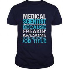 MEDICAL SCIENTIST T Shirts, Hoodie Sweatshirts
