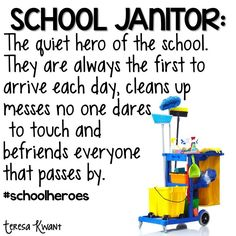 It is true, your janitor cares about you, the school and every student there. Make sure they know you appreciate them too! School Staff, I School, School Teacher, School Ideas, School Buses, School Reunion, School Events, School Office, School Humor