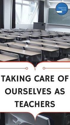 Taking Care of Ourselves as Teachers - Galarious Goods: Teacher Self Care Teacher Blogs, Teacher Hacks, Best Teacher, Teacher Education, Music Education, Teacher Stuff, Classroom Organization, Classroom Management, Behavior Management