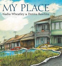 My Place by Nadia Wheatley, illustrated by Donna Rawlins, Everyone is part of History, and every place has a story as old as the earth. First Fleet, Interactive Sites, Books Australia, Australian Authors, Australian Curriculum, Book Study, School Resources, Teacher Resources, Reading Resources