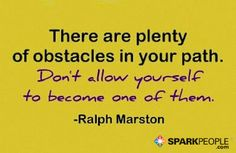 There are plenty of difficult obstacles in your path. Don't allow yourself to become one of them. | via @SparkPeople #motivation #quote