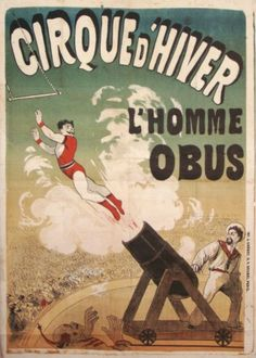 French Posters, Cirque d'hiver l'Homme Obus by Cheret Jules vintage poster Old Circus, Circus Art, Circus Book, Vintage Circus Posters, Vintage Ads, Cirque Vintage, Maurice Careme, Jules Cheret, Circus Illustration