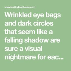 Wrinkled eye bags and dark circles that seem like a falling shadow are sure a visual nightmare for each of us. Sometimes these occur in early childhood, and over time they are more visible. If you see a panda instead of yourself in the mirror, do not panic! It is not your identity, it is …