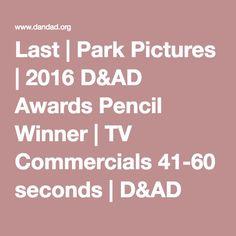 Last | Park Pictures | 2016 D&AD Awards Pencil Winner | TV Commercials 41-60 seconds | D&AD