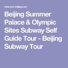 Beijing Summer Palace & Olympic Sites Subway Self Guide Tour - Beijing Subway Tour