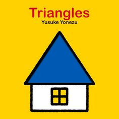 Triangles by Yusuke Yonezu Shape Books, Kids Activity Books, We Love Each Other, Learning Shapes, Guessing Games, Library Card, Lectures, Original Song, Books To Buy