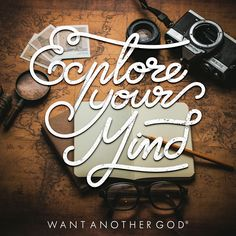 - Explore your Mind - by Want Another God #Creation #Type #Idea #Mywork #font #2016 #typography #typographie