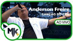 Canção do Céu - DVD Louvorzão 3 - Parte 2 - Anderson Freire (AO VIVO) (+...