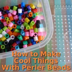 How to Make Things with Perler Beads