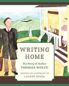 Writing Home: The Story of Thomas Wolfe