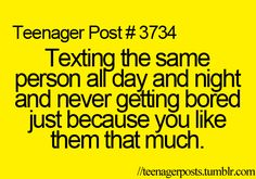 Texting the same person all day and night and never getting bored just because you like them that much! I'm not a teenager but I still replayed it! Getting Over Him, Getting Bored, Teen Posts, Teenager Posts, Missing You Boyfriend, Cute Quotes, Funny Quotes, Teenager Quotes, Text Quotes