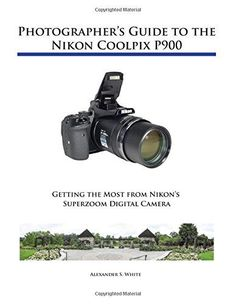 Photographer's Guide to the Nikon Coolpix P900 by Alexand... https://www.amazon.com/dp/1937986489/ref=cm_sw_r_pi_dp_x_RxziybS53XKZ4