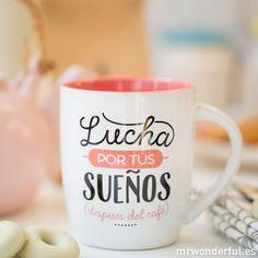 """Taza """"Lucha por tus sueños (después del café)"""" #mug #taza #mrwonderfulshop…"""