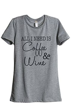 """All I Need Is Coffee And Wine Women's Relaxed T-Shirt Tee Heather Grey  Style: A must-have comfortable and RELAXED FIT, SUPER SOFT blends of cotton/polyester/rayon with CREW NECKLINE, SHORT SLEEVES.  Size and Fit: If you are between sizes, PLEASE CHOOSE A SIZE UP. Model is 5'7"""" and wearing a size small. [NOTE: The generic Amazon size chart above differs from this item.] REFER TO SIZING CHART IN IMAGES  Styling Tips: Pair with Statement Jewelry, Full Skirt, Leather Jacket, Leather Minis..."""