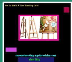 How To Build A Free Standing Easel 102110 - Woodworking Plans and Projects!