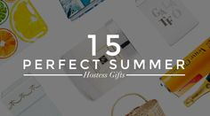 15 Amazing Hostess Gifts for Summer!