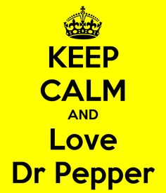 KEEP CALM AND LOVE DR. Another original poster design created with the Keep Calm-o-matic. Buy this design or create your own original Keep Calm design now. Keep Calm Carry On, Keep Calm And Love, My Love, Dr. Pepper, Keep Clam, Drinking Quotes, Keep Calm Quotes, Let Your Light Shine, Learning To Be