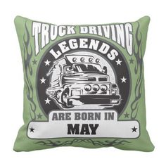 Truck Driving Legends Are Born In May Throw Pillow