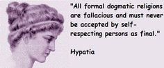 Hypatia Quotes. My kind of girl!