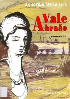 Agustina Bessa Luís - Vale Abraão