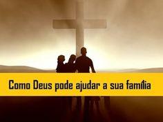 Como Deus pode ajudar a sua família