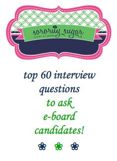 cheers to chapter elections! if you are interviewing leadership candidates, check out the sorority sugar list of insightful questions to ask your potential e-board members! <3 BLOG LINK: http://sororitysugar.tumblr.com/post/66926683186/insightful-questions-to-ask-e-board-candidates#notes