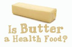 Is butter a health food