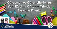 Öğretmen ve öğrencilerimize yeni eğitim - öğretim yılında başarılar dileriz. www.cemretasarim.com