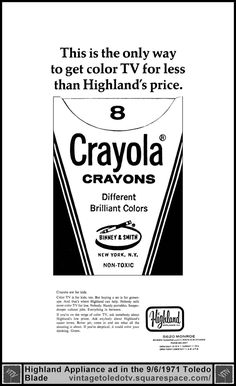 Vintage Toledo TV - Other Vintage Print Ads - Highland Appliance 9/6/71 color TV ad with Crayola Crayons