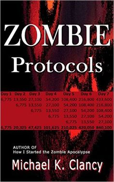 Jack Crown and Dr. Benjamin Lieber battle zombies and contagion while the U.S. government keeps citizens in the dark in the early days of the Z-Factor crisis. Amazon.com: Zombie Protocols (Z-Factor Book 2) eBook: Michael K Clancy: Kindle Store