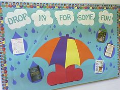 """Drop In For Some Fun"" is a cute idea for a spring bulletin board display.  I'd add the word ""reading"" and title it ""Drop IN for Some Reading Fun"" and have students write inside raindrop or umbrella templates."