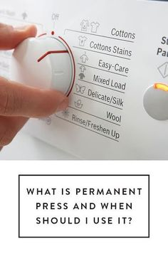 WTF Is Permanent Press and When Should I Be Using It? We're breaking down all those settings on your washing machine so you get the most out of it and wash your clothes with care.