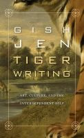 Tiger Writing: Art, Culture, and the Interdependent Self - by Gish Jen. Drawing on a rich array of sources, including her father's striking account of his childhood in China, Tiger Writing not only illuminates Gish Jen's work but explores the aesthetic and psychic roots of the independent and interdependent self -- each mode of selfhood yielding a distinct way of observing, remembering, and narrating the world.
