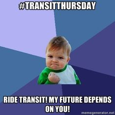 #TransitThursday Ride transit! my future depends on you!