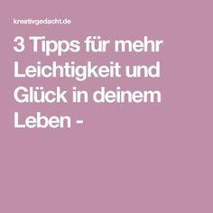 3 Tipps für mehr Leichtigkeit und Glück in deinem Leben -